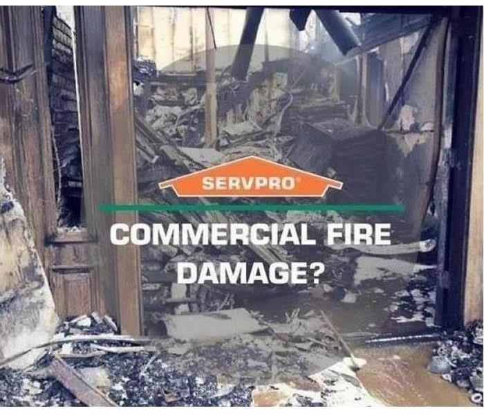 SERVPRO Commercial Fire Damage?